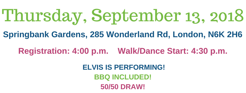 Thursday, September 13 2018, Springbank Gardens, 285 Wonderland Road, 4:00pm Registration. Entertainment, BBQ and 50/50 Draw!