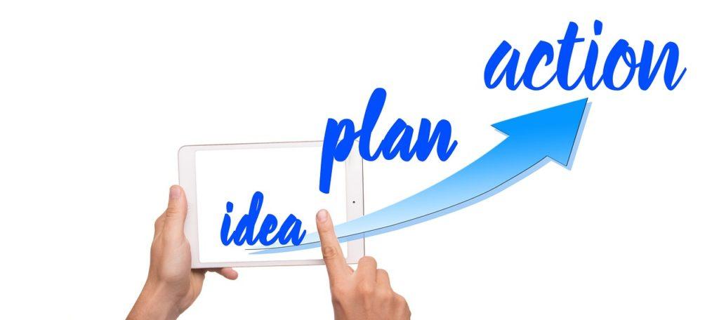 Idea, Plan, Action with arrow point upward