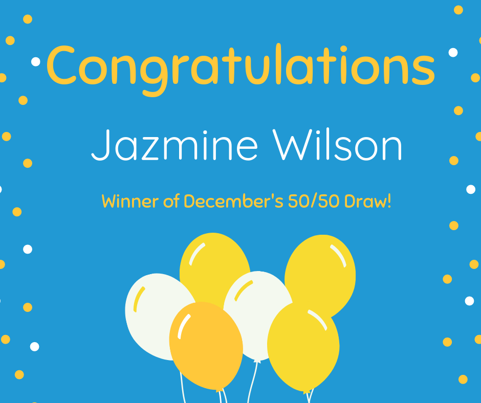 December 50/50 Draw Winner Jazmine Wilson